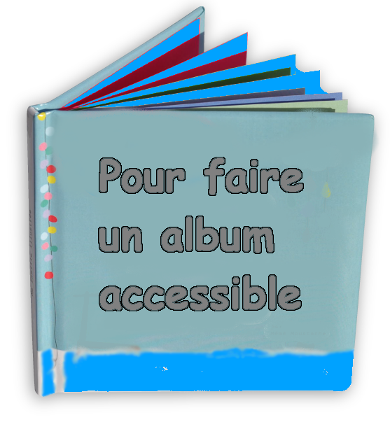 Comment faire un album accessible association idee - Faire un album photo ...